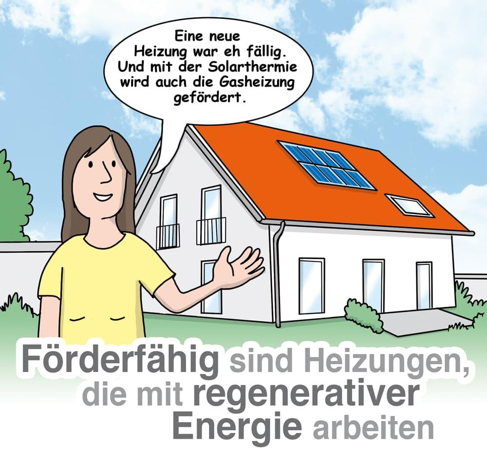 Förderfähig sind Heizungen die mit regenerativer Energie arbeiten
